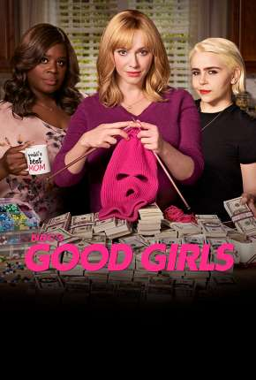 Série Good Girls - 1ª Temporada Netflix 2019 Torrent