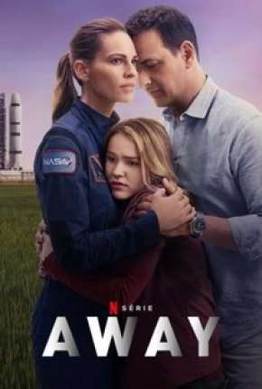 Away - 1ª Temporada Completa Séries Torrent Download onde eu baixo
