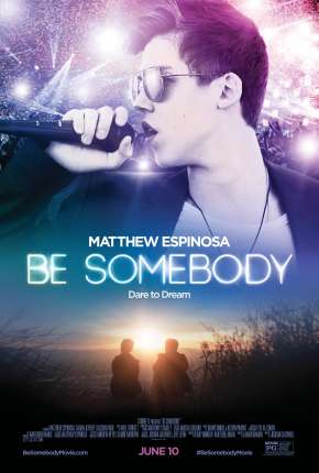 Be Somebody Filmes Torrent Download onde eu baixo