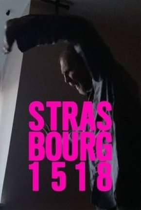 Strasbourg 1518 - Legendado Filmes Torrent Download onde eu baixo