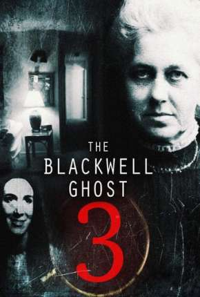 Filme The Blackwell Ghost 3 - Legendado 2021 Torrent